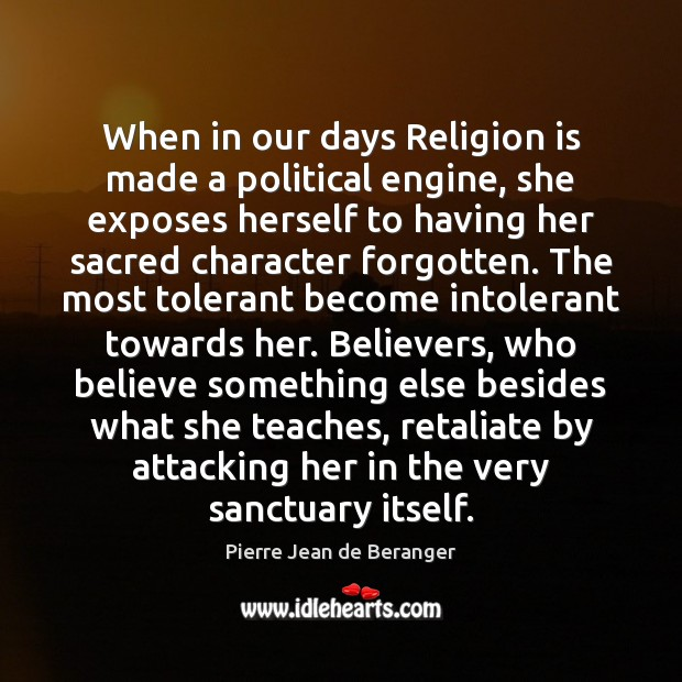 When in our days Religion is made a political engine, she exposes Image