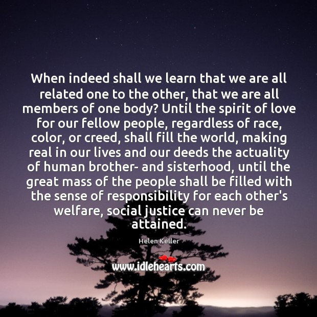 When indeed shall we learn that we are all related one to Image