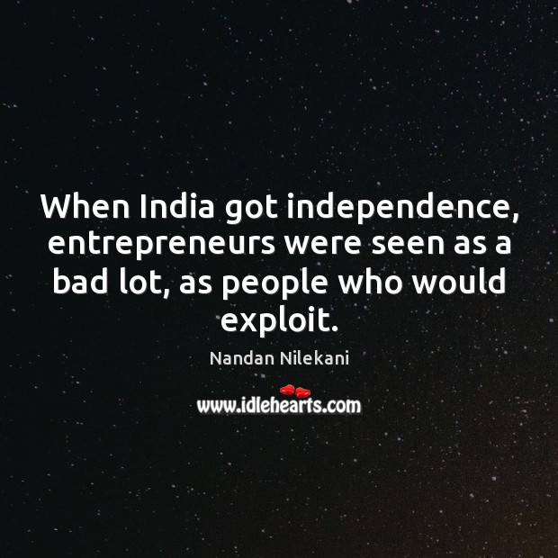 When India got independence, entrepreneurs were seen as a bad lot, as Image