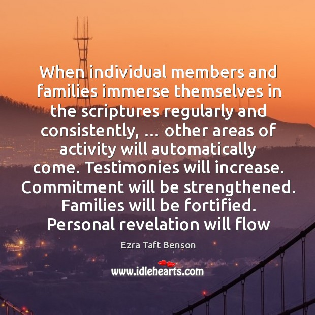 When individual members and families immerse themselves in the scriptures regularly and Image