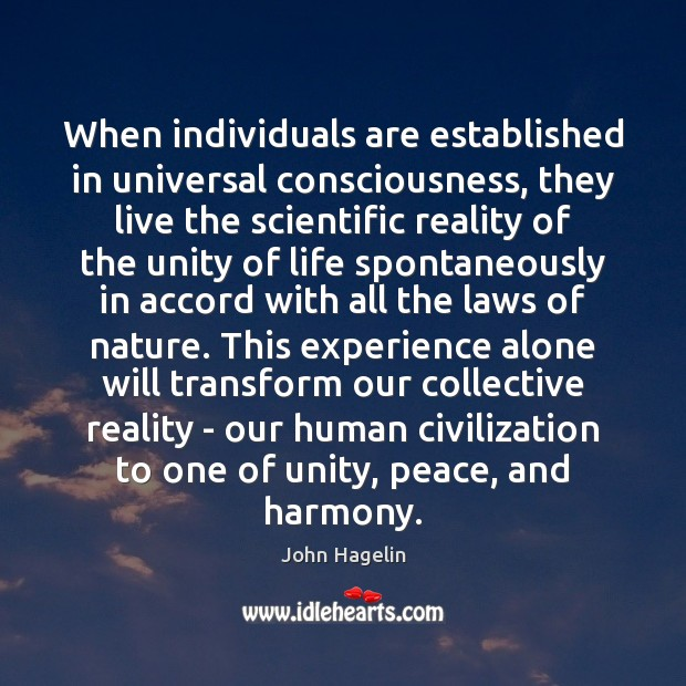 When individuals are established in universal consciousness, they live the scientific reality Image