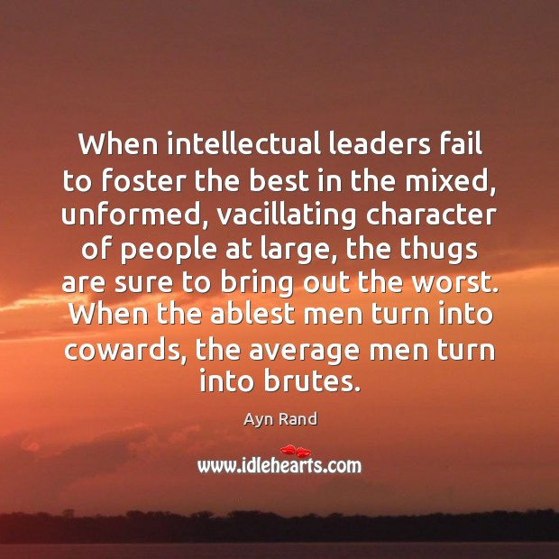 When intellectual leaders fail to foster the best in the mixed, unformed, Image