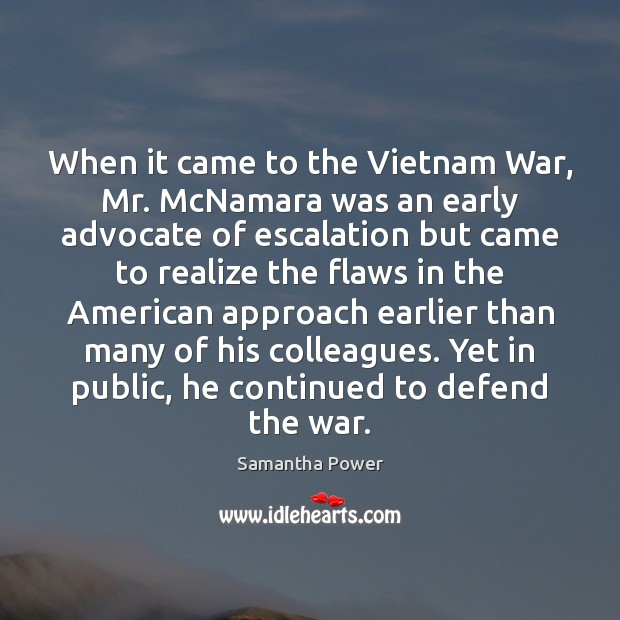 When it came to the Vietnam War, Mr. McNamara was an early Image