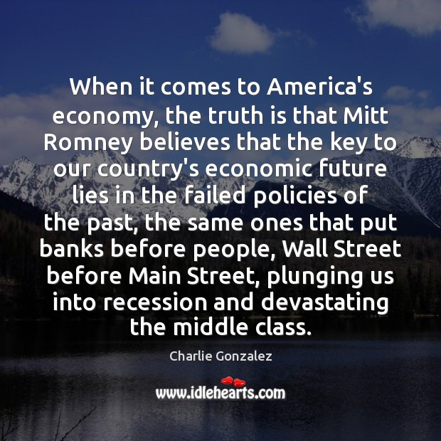 When it comes to America's economy, the truth is that Mitt Romney Economy Quotes Image