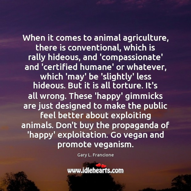 Image, When it comes to animal agriculture, there is conventional, which is rally