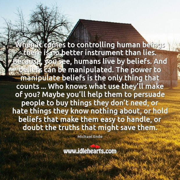 Image, When it comes to controlling human beings there is no better instrument
