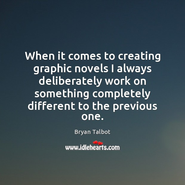 Image, When it comes to creating graphic novels I always deliberately work on