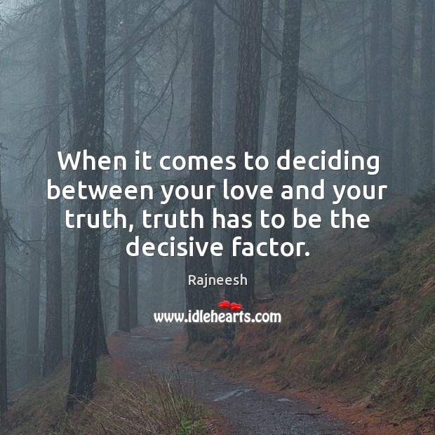 Image, When it comes to deciding between your love and your truth, truth