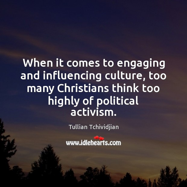 Image, When it comes to engaging and influencing culture, too many Christians think