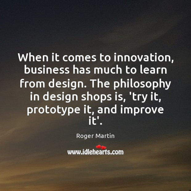 When it comes to innovation, business has much to learn from design. Image