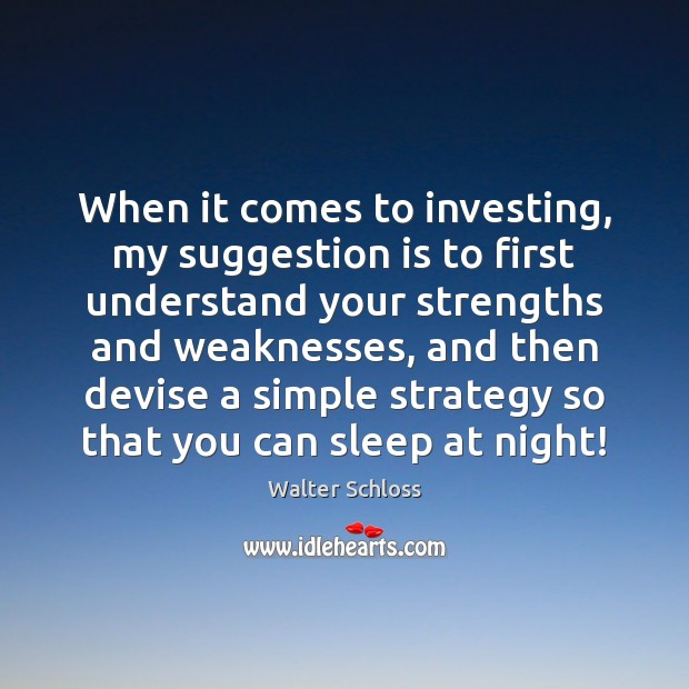 When it comes to investing, my suggestion is to first understand your Image