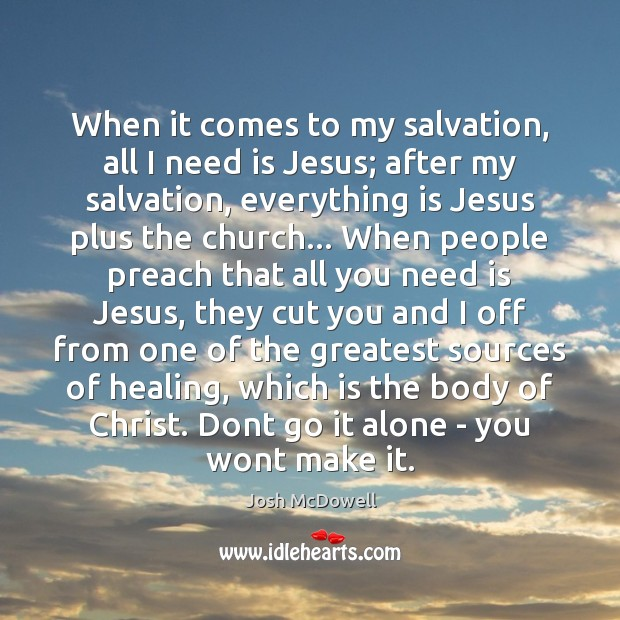 When it comes to my salvation, all I need is Jesus; after Image