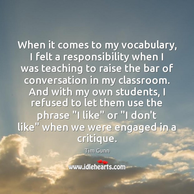 Image, When it comes to my vocabulary, I felt a responsibility when I