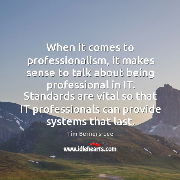 When it comes to professionalism, it makes sense to talk about being professional in it. Image