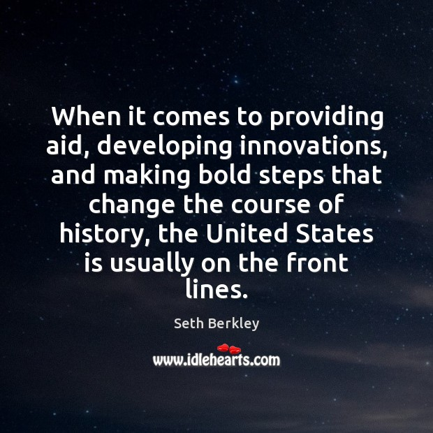 When it comes to providing aid, developing innovations, and making bold steps Image