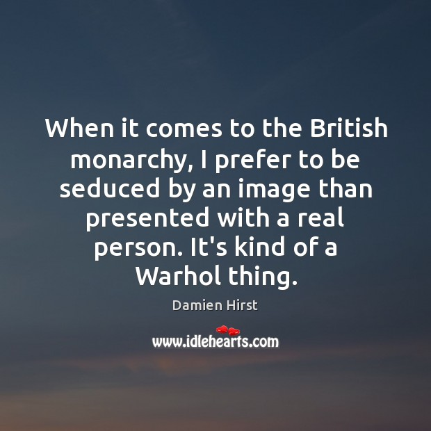When it comes to the British monarchy, I prefer to be seduced Image