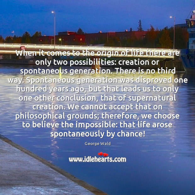 When it comes to the origin of life there are only two Chance Quotes Image