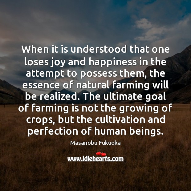 When it is understood that one loses joy and happiness in the Joy and Happiness Quotes Image