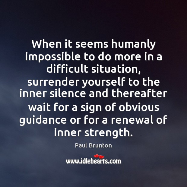 When it seems humanly impossible to do more in a difficult situation, Image