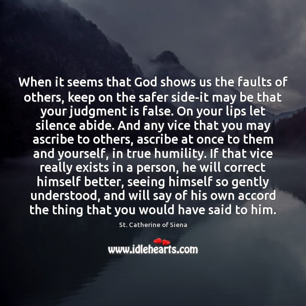 Image, When it seems that God shows us the faults of others, keep