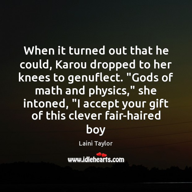 When it turned out that he could, Karou dropped to her knees Clever Quotes Image