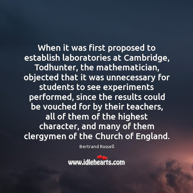When it was first proposed to establish laboratories at Cambridge, Todhunter, the Image
