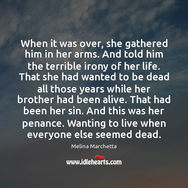 When it was over, she gathered him in her arms. And told Melina Marchetta Picture Quote