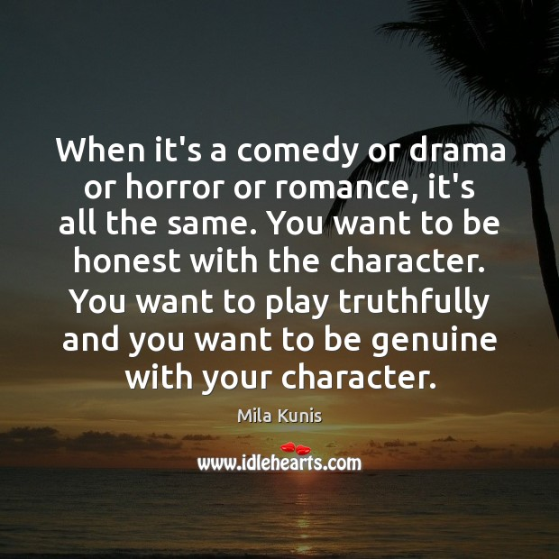 Image, When it's a comedy or drama or horror or romance, it's all