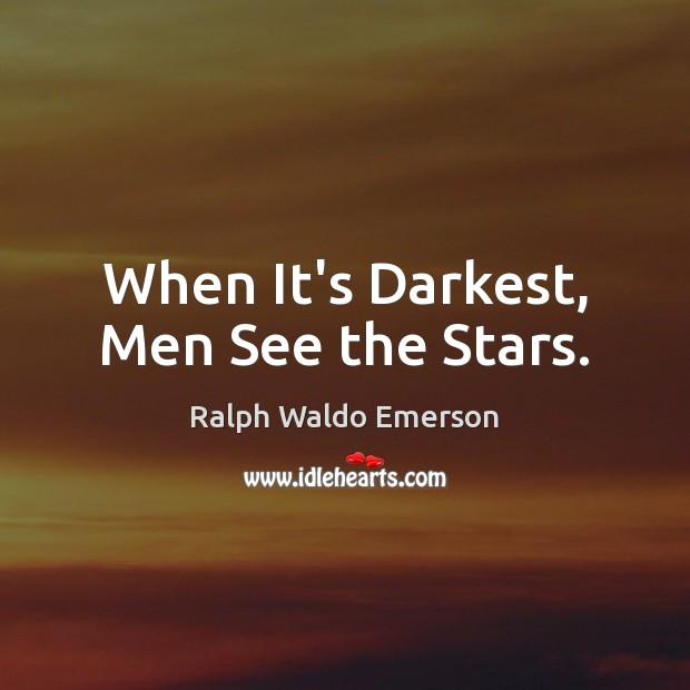 When It's Darkest, Men See the Stars. Image