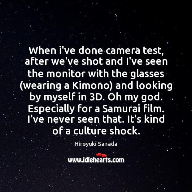 When i've done camera test, after we've shot and I've seen the Image