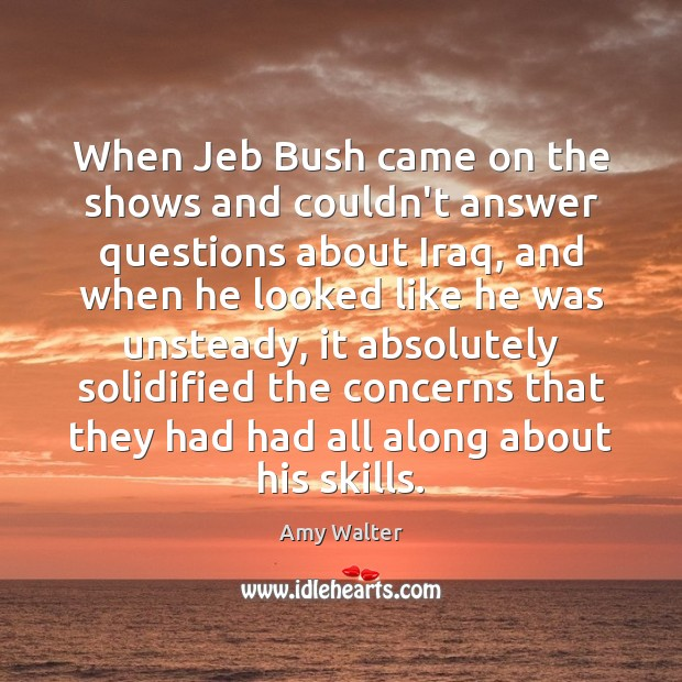 Image, When Jeb Bush came on the shows and couldn't answer questions about
