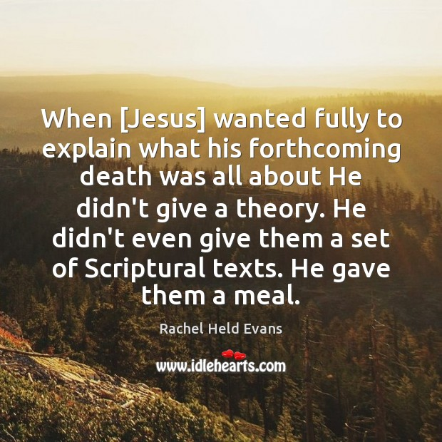 When [Jesus] wanted fully to explain what his forthcoming death was all Image