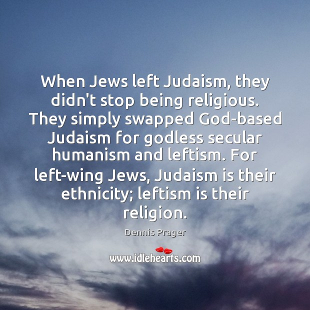 When Jews left Judaism, they didn't stop being religious. They simply swapped Image