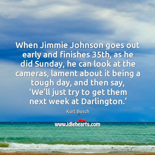 When jimmie johnson goes out early and finishes 35th, as he did sunday Image