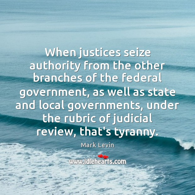 When justices seize authority from the other branches of the federal government, Image