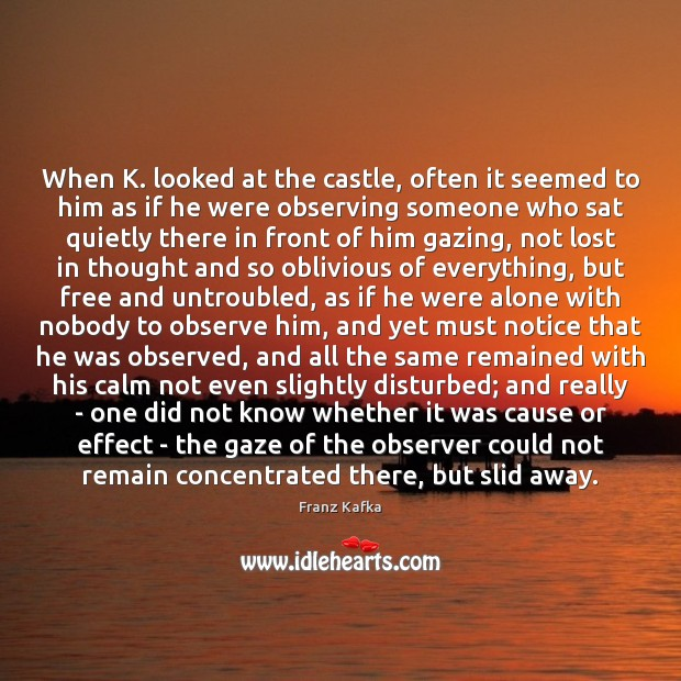 When K. looked at the castle, often it seemed to him as Image