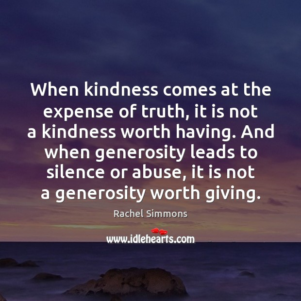 When kindness comes at the expense of truth, it is not a Image