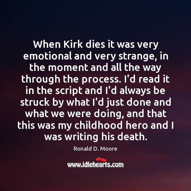Image, When Kirk dies it was very emotional and very strange, in the