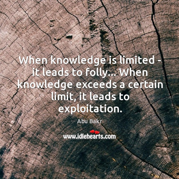 Image, When knowledge is limited – it leads to folly… When knowledge exceeds