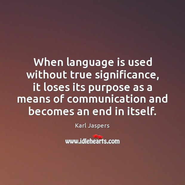 When language is used without true significance, it loses its purpose as Image