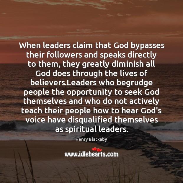 Image, When leaders claim that God bypasses their followers and speaks directly to