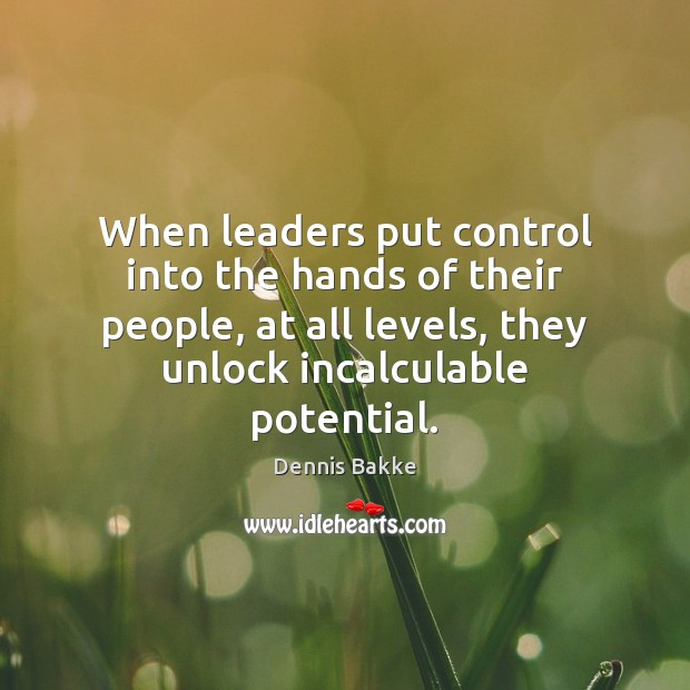 When leaders put control into the hands of their people, at all Image