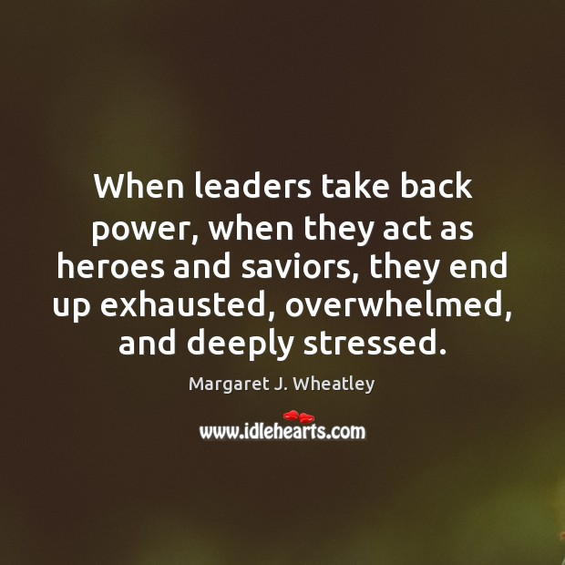 When leaders take back power, when they act as heroes and saviors, Image