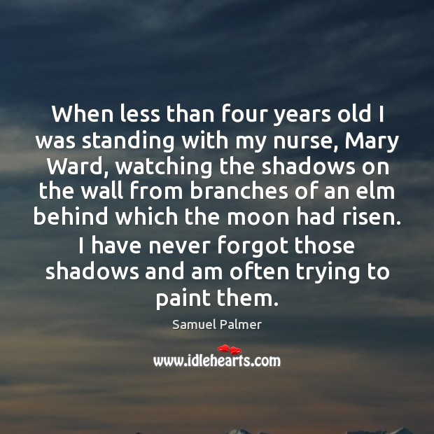 Image, When less than four years old I was standing with my nurse,