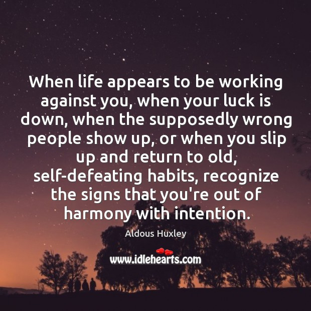 Image, When life appears to be working against you, when your luck is