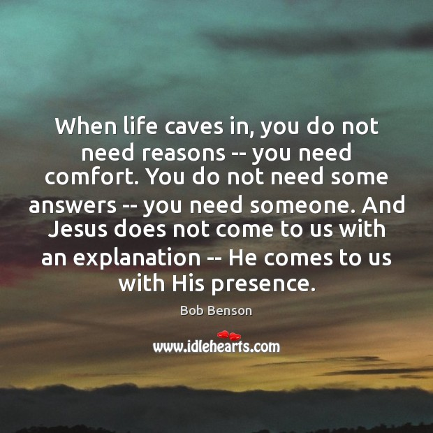 Image, When life caves in, you do not need reasons — you need