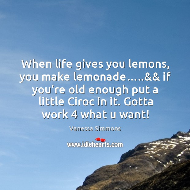 When life gives you lemons, you make lemonade… Image