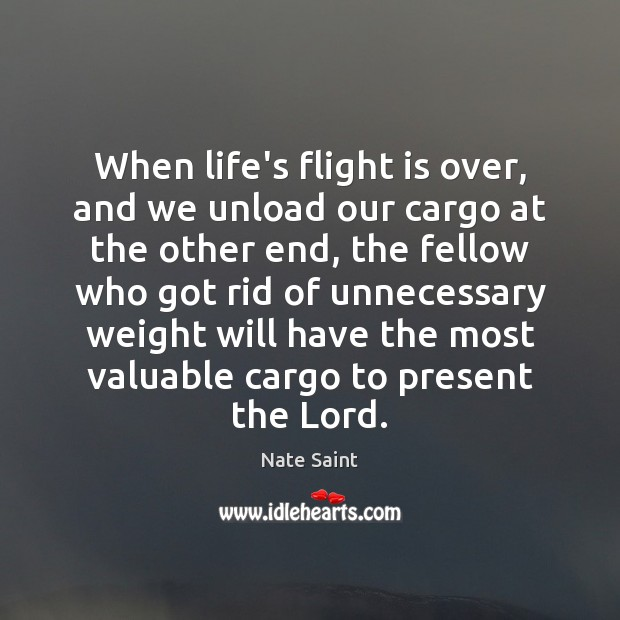 When life's flight is over, and we unload our cargo at the Image