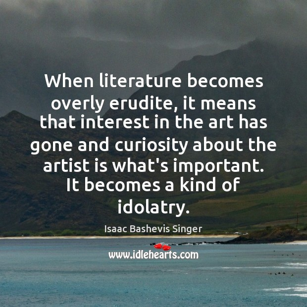 Image, When literature becomes overly erudite, it means that interest in the art