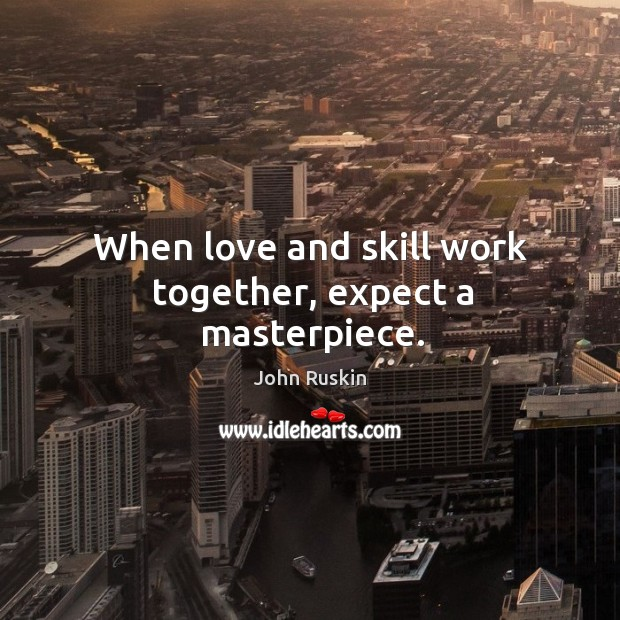 When love and skill work together, expect a masterpiece. Image